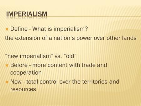 old imperialism vs new imperialism
