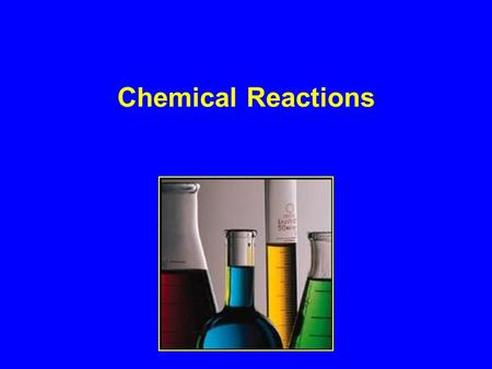Chemical Reactions. l Section 1: Objectives –Identify the parts of a chemical equation –Learn how to write a chemical equation –Learn how to balance a.