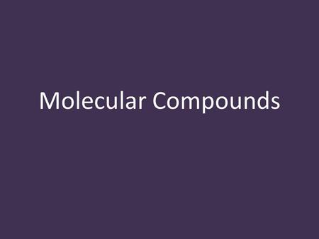 Molecular Compounds.