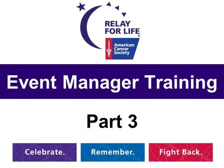 Event Manager Training Part 3.  Edit Event Options - Customize FY11 Sites  Edit Event Webpages  Sending Emails (Recruitment/Engagement)  Help and.