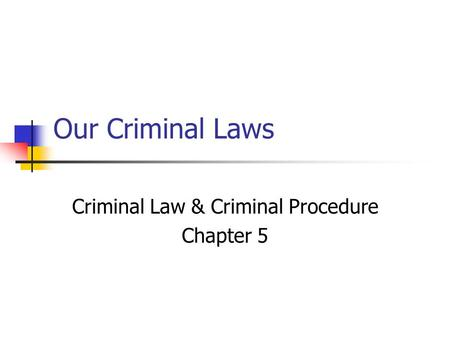 Criminal Law & Criminal Procedure Chapter 5