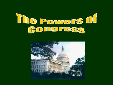 Powers given to Congress by the Constitution The Power to Tax Taxes are charges levied on a person or property by the government to support public needs.