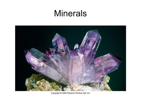 Minerals. Minerals: Building blocks of rocks To be considered a mineral, a substance must: be a naturally occurring solid be formed by inorganic processes.
