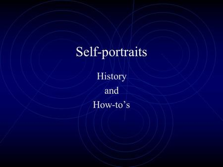 Self-portraits History and How-to's. What is a self-portrait? A portrait an artist makes of him or herself Usually made while looking in a mirror.