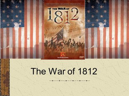 The War of 1812. What are some major events leading to the War of 1812? U.S. shipping was being harassed, cargo was seized. Britain required licenses.