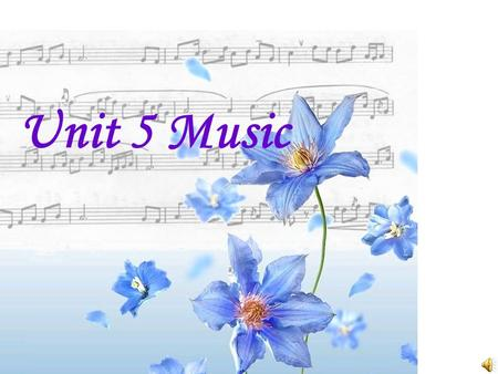 Unit 5 Music. Try to guess which kind does the following belong to.