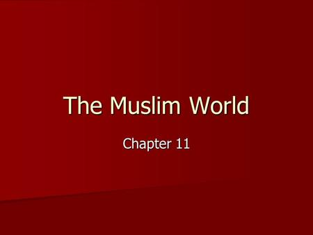 The Muslim World Chapter 11. Muhammad and the Rise of Islam Muhammad Born in Mecca around 570 AD. Born in Mecca around 570 AD. Orphaned at a young age.