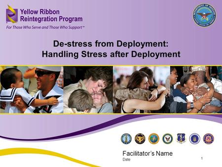 De-Stress from Deployment: Handling Stress after Deployment MAR 2013 De-stress from Deployment: Handling Stress after Deployment Facilitator's Name Date.