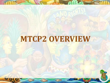 MTCP2 OVERVIEW. COPROFAM SFOAP MTCP Global Farmer Forum cooperation.