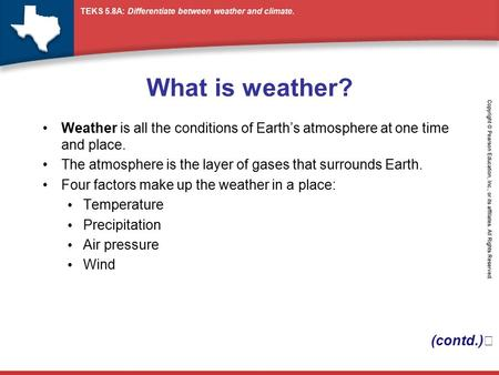 What is weather? Weather is all the conditions of Earth's atmosphere at one time and place. The atmosphere is the layer of gases that surrounds Earth.