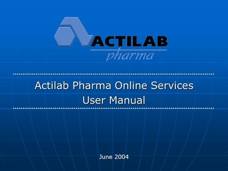 Actilab Pharma Online Services User Manual June 2004.