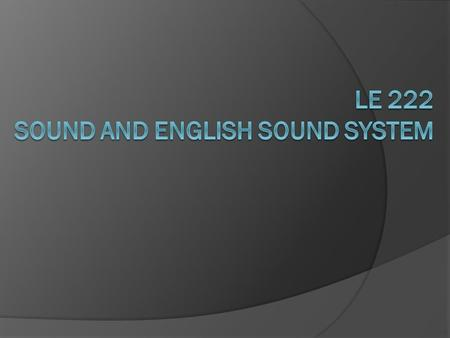 LE 222 Sound and English Sound system