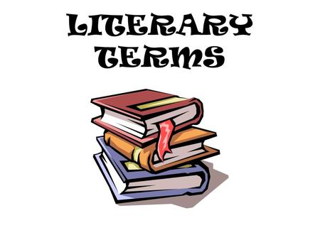 LITERARY TERMS. Allegory A story which has meaning on both the literal and figurative or moral level. –Ex: Star Wars.