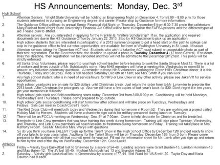 HS Announcements: Monday, Dec. 3 rd High School 1.Attention Seniors: Wright State University will be holding an Engineering Night on December 4, from 5:00.