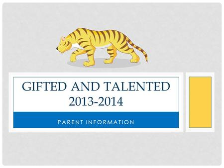 PARENT INFORMATION MEETING GIFTED AND TALENTED 2013-2014.