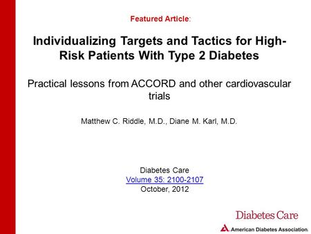 Individualizing Targets and Tactics for High- Risk Patients With Type 2 Diabetes Practical lessons from ACCORD and other cardiovascular trials Featured.