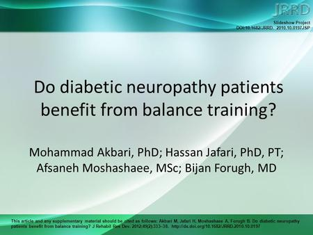 This article and any supplementary material should be cited as follows: Akbari M, Jafari H, Moshashaee A, Forugh B. Do diabetic neuropathy patients benefit.