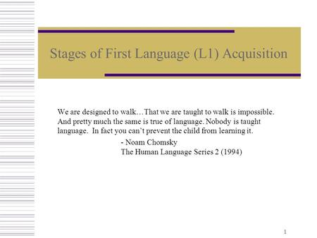 Stages of First Language (L1) Acquisition