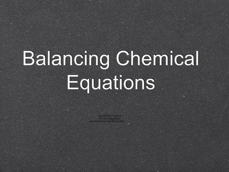 Balancing Chemical Equations. Why do we need to Balance Chemical Equations? The Law of Conservation of Mass The # of atoms must stay the same on both.