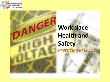 Workplace Health and Safety Practicum in LPSCS. Copyright © Texas Education Agency 2012. All rights reserved. Images and other multimedia content used.