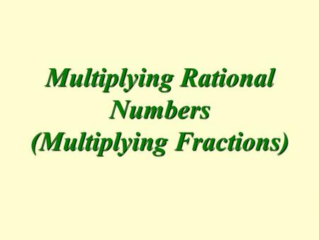 Multiplying Rational Numbers (Multiplying Fractions)