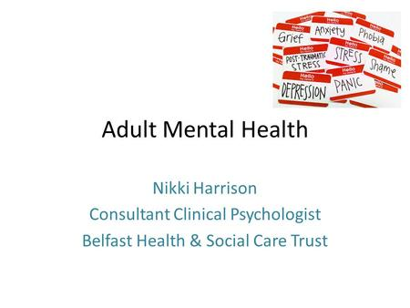 Adult Mental Health Nikki Harrison Consultant Clinical Psychologist