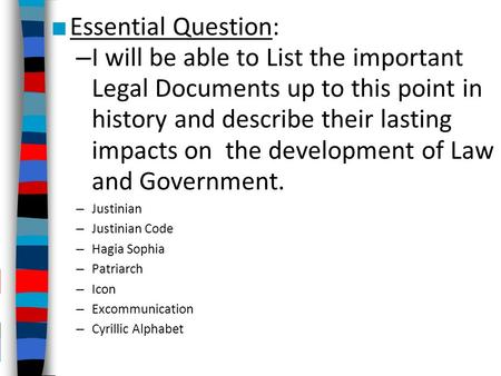 Essential Question: I will be able to List the important Legal Documents up to this point in history and describe their lasting impacts on the development.