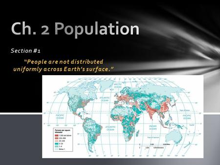 """People are not distributed uniformly across Earth's surface."""
