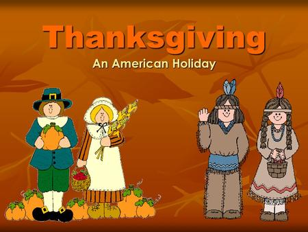 Thanksgiving An American Holiday