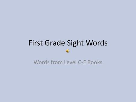 First Grade Sight Words Words from Level C-E Books.
