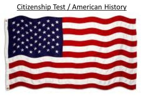 Citizenship Test / American History