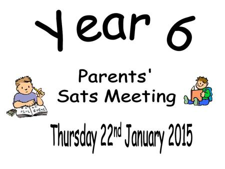 To share important information about KS2 Sats To make clear our approach to Sats To answer any questions about KS2 Sats Discuss / share ideas about how.