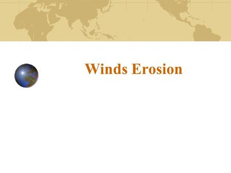 Winds Erosion.