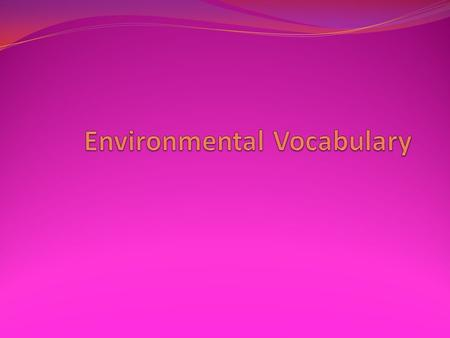 Vocabulary 6-2 Renewable resources --- Resources that are naturally replaced. Ex. sunlight, wind, and trees. Non-renewable resources --- Resources that.
