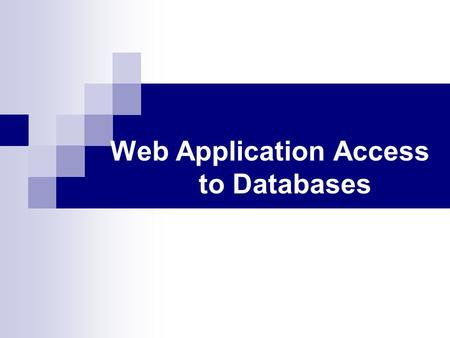 Web Application Access to Databases. Logistics Test 2: May 1 st (24 hours) Extra office hours: Friday 2:30 – 4:00 pm Tuesday May 5 th – you can review.