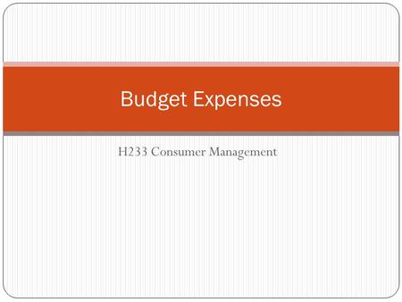 H233 Consumer Management Budget Expenses. Recommended Monthly Spending.