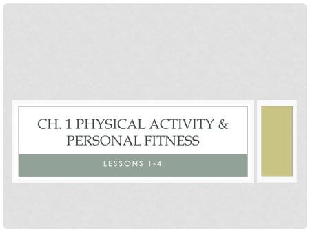 Ch. 1 Physical Activity & Personal Fitness