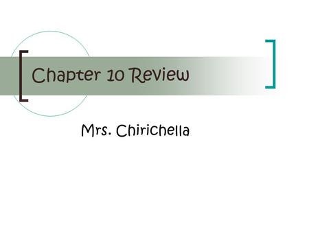 "Chapter 10 Review Mrs. Chirichella. This portion of the outer tunic is referred to as the ""white of the eye"". sclera Know the location and function of."