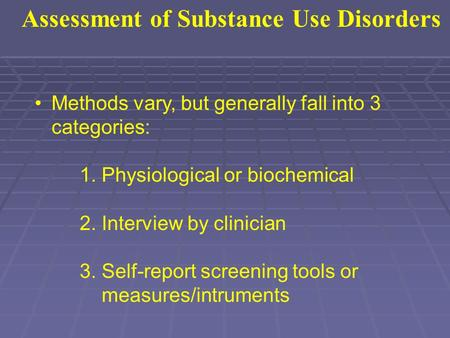 Assessment of Substance Use Disorders