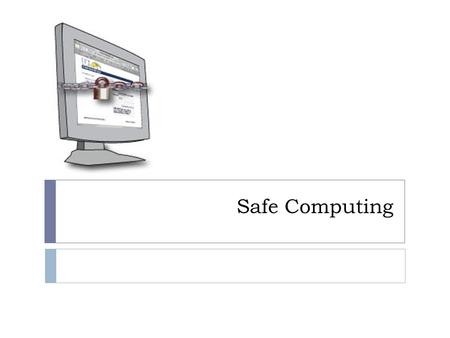 Safe Computing. Computer Maintenance  Back up, Back up, Back up  External Hard Drive  CDs or DVDs  Disk Defragmenter  Reallocates files so they use.
