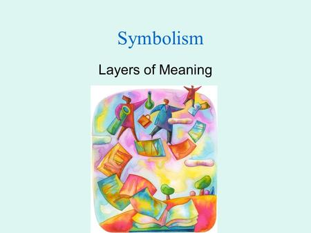 Symbolism Layers of Meaning.