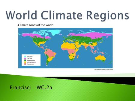 Francisci WG.2a.  The low latitude climates are always between the Tropic of Cancer and the Tropic of Capricorn.  The climate is tropical, wet, hot.