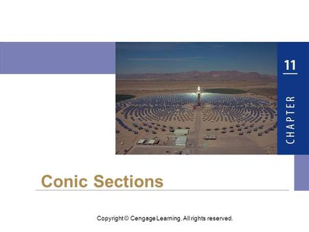 Copyright © Cengage Learning. All rights reserved. Conic Sections.