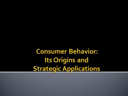  Why this course is named as consumer behavior not customer behavior.