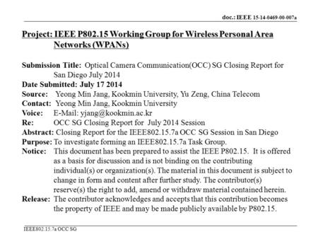 Doc.: IEEE 15-14-0469-00-007a IEEE802.15.7a OCC SG Project: IEEE P802.15 Working Group for Wireless Personal Area Networks (WPANs) Submission Title: Optical.