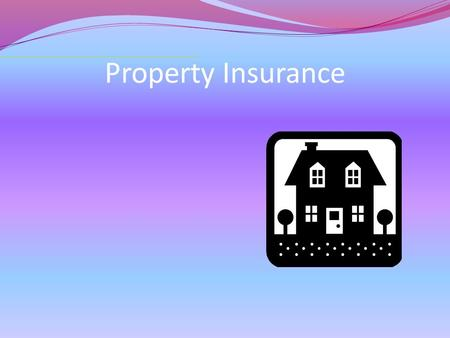Property Insurance. Insuring Your Valuable Property The main causes of property damage are accidents, theft, and vandalism. You can protect yourself from.