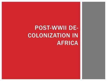 POST-WWII DE- COLONIZATION IN AFRICA.  Movement to celebrate traditionalism in Africa (music, poetry, culture, and values)  Spreads through Africa 