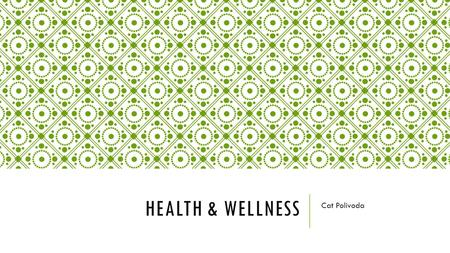 Health & Wellness Cat Polivoda.