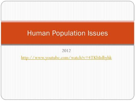2012  Human Population Issues.