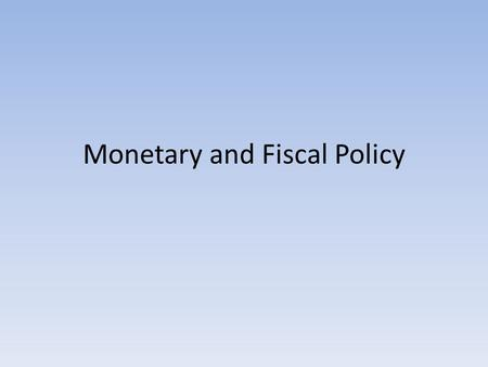 Monetary and Fiscal Policy. Monetary Policy Why the need for Regulation of the money supply? U.S. experienced bad recessions and inflation in the late.